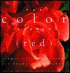 The Color Garden: Red - Elvin McDonald