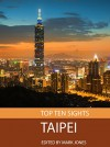 Top Ten Sights: Taipei - Mark Jones