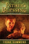 The Father's Blessing: The Body of Christ is missing out on something of great significance - Frank Hammond