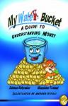 My Water Bucket: A Guide to Understanding Money - Edmon Schrader, Massimo Troiani, Andrea Vitali