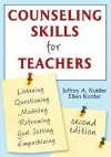 Counseling Skills for Teachers - Jeffrey A. Kottler, Ellen I. Kottler
