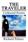The Traveler: Collected Poems - Richard Palmer