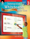 Interactive Whiteboards Made Easy, Level 3: 30 Activities to Engage All Learners [With CDROM] - Mark Murphy