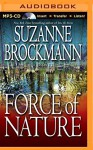 Force of Nature: A Novel (Troubleshooters Series) - Suzanne Brockmann, Melanie Ewbank, Patrick Lawlor