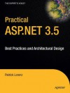 Practical Asp.Net 3.5: Best Practices And Architectural Design - Patrick Lorenz