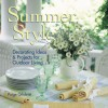 Summer Style: Decorating Ideas & Projects for Outdoor Living - Paige Gilchrist