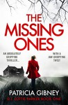 The Missing Ones: An absolutely gripping thriller with a jaw-dropping twist (Detective Lottie Parker Book 1) - Patricia Gibney