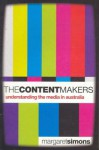 The Content Makers: Understanding The Media In Australia - Margaret Simons