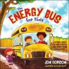 The Energy Bus for Kids: A Story about Staying Positive and Overcoming Challenges - Jon Gordon