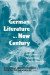 German Literature in a New Century: Trends, Traditions, Transitions, Transformations - Katharina Gerstenberger, Patricia Herminghouse
