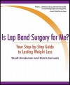 Is Lap Band Surgery for Me?: Your Step-By-Step Guide to Lasting Weight Loss - Sandi Henderson, Gloria Samuels