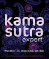 Kama Sutra Expert: The Step-By-Step Book of Bliss - Chuck Wills