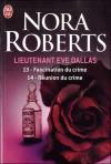 Fascination du crime ; Réunion du crime - J.D. Robb, Nora Roberts