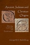 Ancient Judaism and Christian Origins - George W.E. Nickelsburg