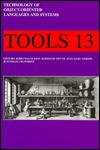 Technology Of Object Oriented Languages And Systems, Tools 13: Proceedings Of The Thirteenth International Conference, Tools Europe '94, Versailles, France - Boris Magnusson, Bertrand Meyer