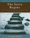 The Story Begins: The Authority of the Bible, the Triune God, the Great and Good God - J. Duvall