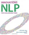 Innovations in NLP for Challenging Times - L. Michael Hall, Shelle Rose Carvet