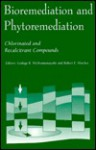 Bioremediation And Phytoremediation: Chlorinated And Recalcitrant Compounds (Proceedings From The First International Conference On Remed) - Robert E. Hinchee
