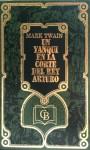 Un Yanqui en la Corte del Rey Arturo - Mark Twain