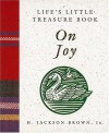Life's Little Treasure Book On Joy - H. Jackson Brown Jr.