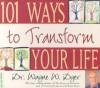 101 Ways to Transform Your Life - Wayne W. Dyer