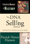 The Dna Selling Method: Strategies For Modern Day Sales People (From Great Moments In History) - Patrick Henry Hansen