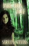 Dark Moon Wolf (Calling the Moon Book 1) - Sarah E. Stevens