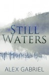 Still Waters - Alex Gabriel