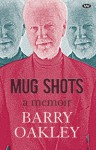 Mug Shots, a Memoir - Barry Oakley