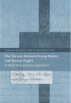 The Tension Between Group Rights and Human Rights: A Multidisciplinary Approach - Koen De Feyter, George Pavlakos