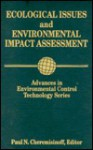 Advances in Environmental Control Technology:: Ecological Issues and Environmental Impact Assessment - Paul N. Cheremisinoff