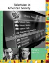 Television in American Society (UXL Television in American Society Reference Library) - Laurie Collier Hillstrom, UXL