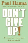 Don't Give Up! - Paul Hanna