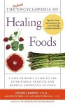 The Condensed Encyclopedia of Healing Foods - Michael Murray, Lara Pizzorno