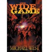 [ The Wide Game ] By West, Michael ( Author ) [ 2013 ) [ Paperback ] - Michael West