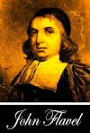 The Fountain of Life Opened Up (With Active Table of Contents) - John Flavel