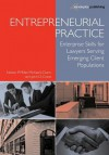 Entrepreneurial Practice: Enterprise Skills for Lawyers Serving Emerging Client Populations - Nelson P. Miller, Michael J. Dunn, John D Crane