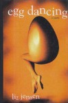 Egg Dancing - Liz Jensen