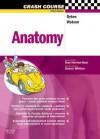 Crash Course: Anatomy - Michael I. Dykes, William Watson, Daniel Horton-Szar