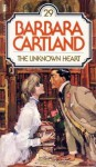 The Unknown Heart - Barbara Cartland