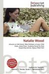 Natalie Wood - Lambert M. Surhone, VDM Publishing, Susan F. Marseken