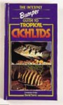 The Interpet Bumper Guide to Tropical Cichlids - David Sands