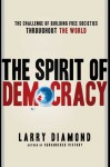 The Spirit of Democracy: The Struggle to Build Free Societies Throughout the World - Larry Jay Diamond