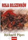 Rosja bolszewików - Richard Pipes