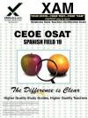 CEOE OSAT Spanish Field 19 Teacher Certification Test Prep Study Guide - Sharon Wynne