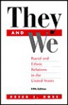 They And We: Racial And Ethnic Relations In The United States - Peter Rose