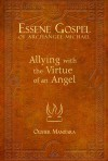 Essene Gospel of Archangel Michael I: Allying with the Virtue of an Angel - Olivier Manitara