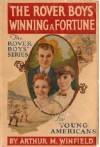 The Rover Boys Winning a Fortune or, Strenuous Days Ashore and Afloat - Arthur M. Winfield