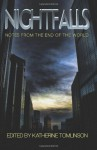 Nightfalls: Notes from the end of the world - Katherine Tomlinson, Barb Goffman, Patricia Abbott, Jimmy Callaway, Col Bury, Alex Keir, Allan Leverone, Peter Mark May, Kaye George, christian Dabnor, Steven Luna, Thomas Pluck, Kat Laurange, Scott J Laurange, G Wells Taylor, Chris Rhatigan, Matthew C Funk, Dale Phillips