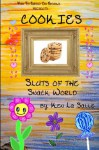 Cookies: Sluts of the Snack World (Fun To Grow On) (Volume 1) - Ken La Salle
